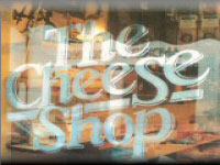 The Cheese Shop. Please click for website
